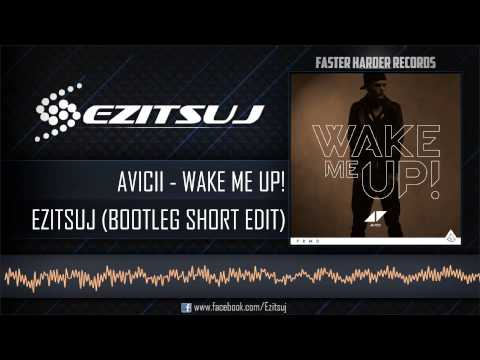Avicii - Wake Me Up! (Ezitsuj Bootleg Remix)