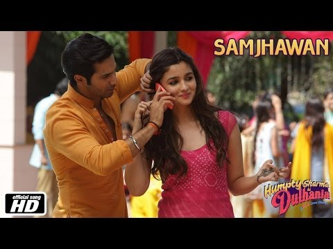 Samjhawan - Humpty Sharma Ki Dulhania   Varun Dhawan and Alia Bhatt - Arijit Singh, Shreya Ghoshal