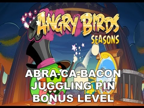 Angry Birds Seasons Abra ca bacon Juggling Pin bonus level
