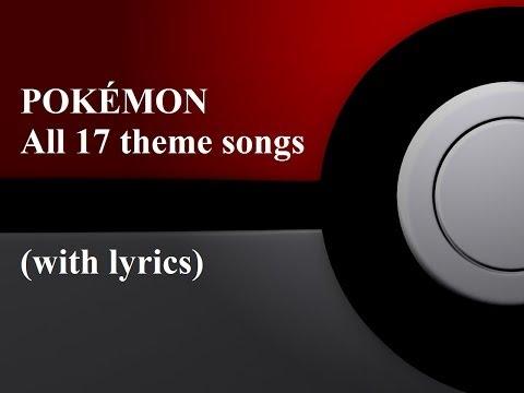 POKÉMON - All 17 theme songs with lyrics