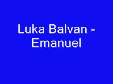 Duhovna Glazba: Luka Balvan - Emanuel