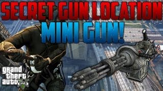 """GTA 5"" - ""MINI GUN LOCATION"" - How To Get A FREE Mini Gun On GTA V - ""MINI GUN"" ""MINI GUN LOCATION"""