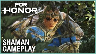 FOR HONOR - Shaman Gameplay Trailer
