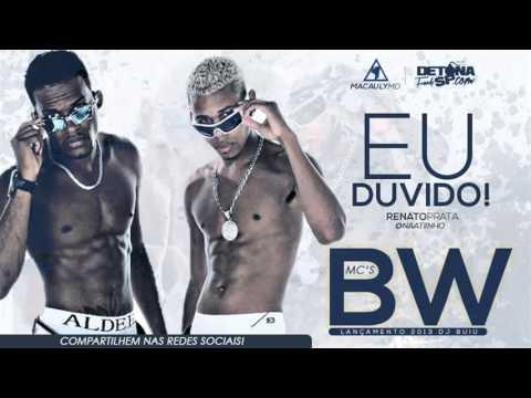 MC'S BW   Eu Duvido Tu Aguenta Uma Dessa   Musica Nova 2013 Dj Buiu) Lançamento 2013[1]