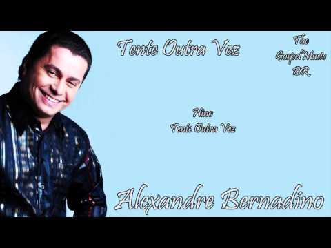 Alexandre Bernardino - Tente Outra Vez