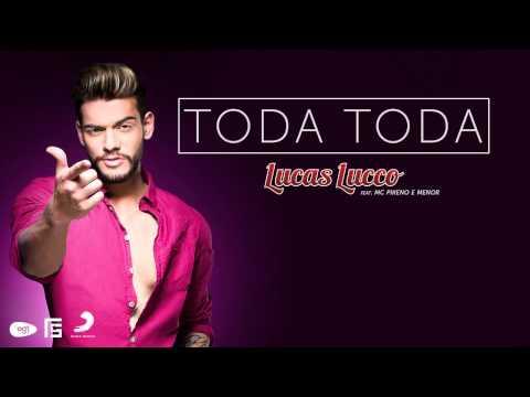 Lucas Lucco - Toda Toda (Part. MC Pikeno e Menor) (OFICIAL)