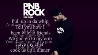 PnB Rock - Selfish [Lyrics]