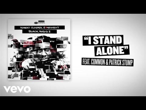 I Stand Alone (Lyric Video) online metal music video by ROBERT GLASPER