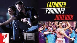 Lafangey Parindey - Movie Audio Songs