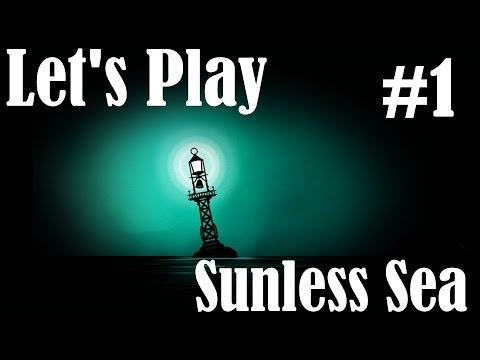 Let's Play Sunless Sea - Episode 1 - The Voyage of Capn' Dappingtonshire
