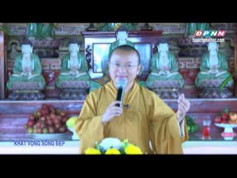Khát vọng sống đẹp (23/07/2013) video do TT Thích Nhật Từ giảng