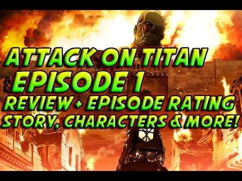 Attack On Titan - Episode 1 - Review, Opinions & More!