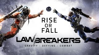 LawBreakers - 'Rise or Fall' Cinematic Trailer