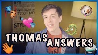 Thomas ANSWERS!!   Thomas Sanders
