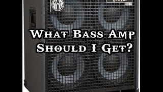 Gear Talk : What Bass Amp Should I Get?