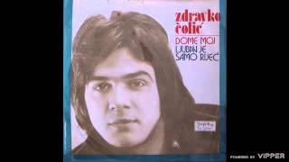 Zdravko Colic - Ljubav je samo rijec - (Audio 1974)