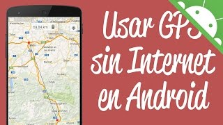 GPS sin Internet en Android