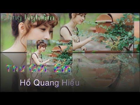 [HD 1080 + Lyric Kara] Thư Gửi Em - Hồ Quang Hiếu.