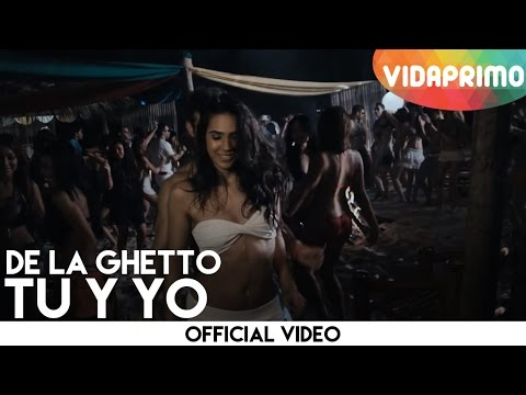De La Ghetto - Tu Y Yo {Video Oficial}