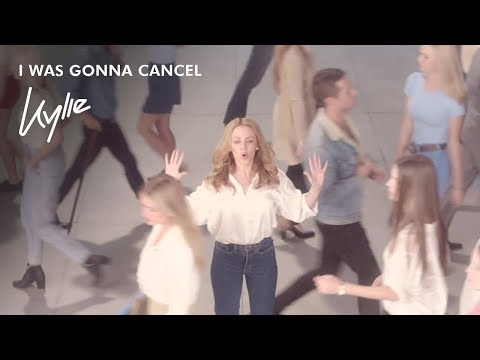 I Was Gonna Cancel - Kylie Minogue