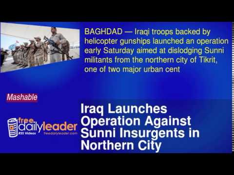 Iraq Launches Operation Against Sunni Insurgents in Northern City