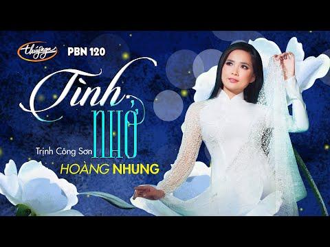 Hoàng Nhung - Tình Nhớ (Trịnh Công Sơn) PBN 120