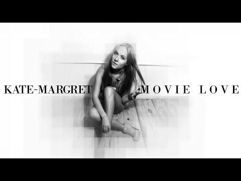 Kate Margret - Movie Love