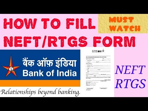 How to fill Bank NEFT/RTGS Form: fully explained of BOI form