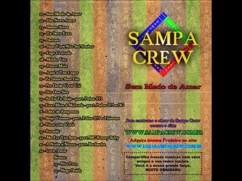 Novo CD Sampa Crew Sem Medo De Amar Completo