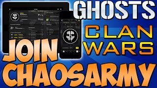 "Cod Ghosts - ""CLAN WARS LAUNCH"" Join ""CHAOSARMY"" Details Inside (Call of Duty Clans)"