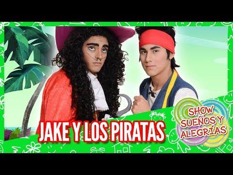 Sueños y Alegrías - Show Jake y los Piratas