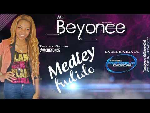 Mc Beyoncé - Medley Fudido 2013 ♪♫