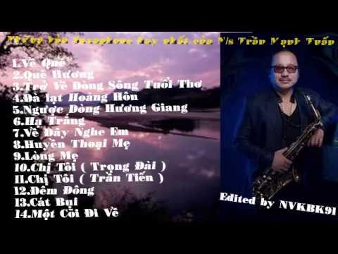 [Nhạc Quê Hương] Saxophone Hay Nhất của Trần Mạnh Tuấn