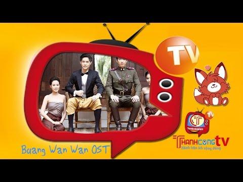 [MV] Buang Wan Wan Ost - Nhạc Film Xin Còn Mãi Yêu Em