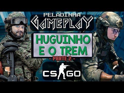 HUGUINHO E O TREM - PARTE 2 | Peladinha Gameplay #42: CS GO