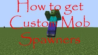 How To Get Custom Mob Spawner Minecraft 1.7.10