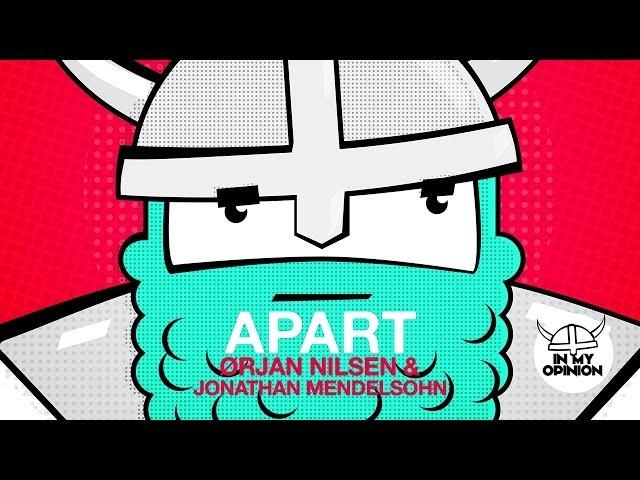 Orjan Nilsen & Jonathan Mendelsohn - Apart (Mike Shiver Remix)