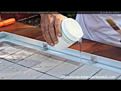 How to Build a Solar Panel - Part 3 of 3 encapsulated sylgard184 - Free electricity