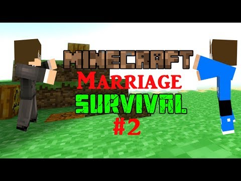 Minecraft Marriage Survival #2