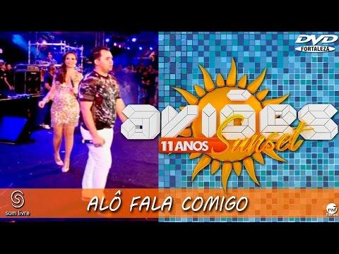 Aviões do Forró - DVD Sun Set 11 anos - ALÔ FALA COMIGO