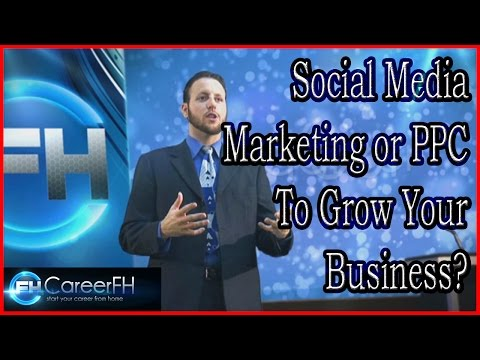 Social Media Marketing or PPC to Grow Your Business?