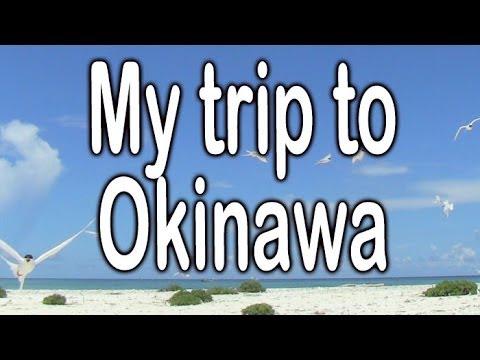 My Trip to Okinawa 沖縄 (日本沖繩)