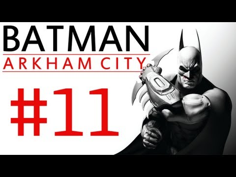 Batman Arkham City: Campaign Playthrough ep. 11 