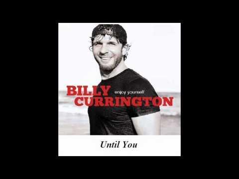 Billy Currington - Until You 4/10 + High Quality