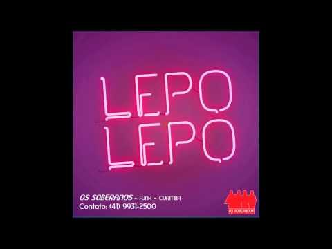 Lepo Lepo ( Psirico ) - Versão Funk - Lançamento 2014 - Os Soberanos