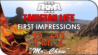 "Arma 3: Takistan Life │ First Impressions │ Part 2 │ ""Mr. Chow"""