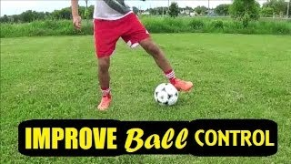 How To IMPROVE BALL CONTROL Dribbling, First Touch