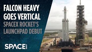 SpaceX Falcon Heavy Goes Vertical on Launch Pad for 1st Time