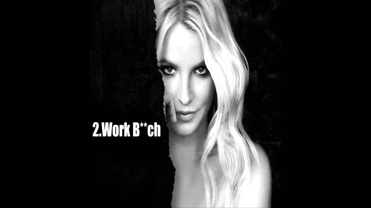 Britney Spears  Work B**ch  YouTube