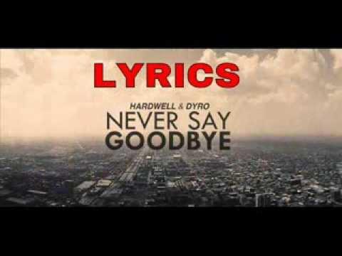 Hardwell ft Dyro - Never Say Goodbye LYRICS